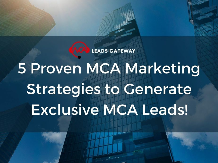 5 Proven MCA Marketing Strategies to Generate Exclusive MCA Leads!