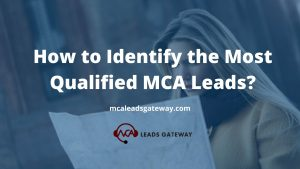 How to Identify the Most Qualified MCA Leads
