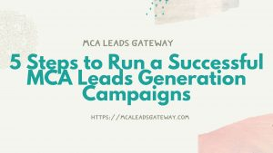 How to Run a Successful MCA Leads Generation Campaigns