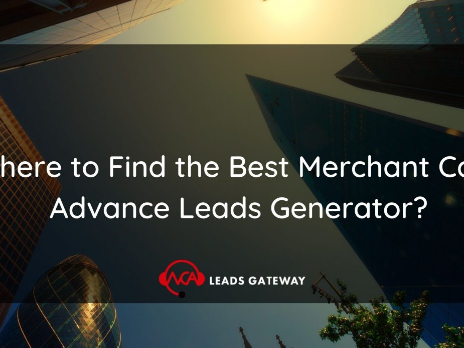 Where to Find the Best Merchant Cash Advance Leads Generator